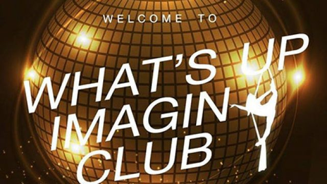 What's Up &  Imagine Club